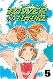 Hiwatari, Saki: Tower of the Future, Vol. 5