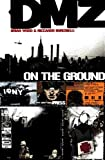 Brian Wood: DMZ Vol. 1: On the Ground