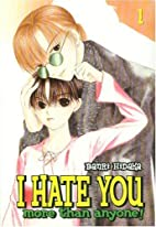 I Hate You More Than Anyone!, Vol. 1 by…