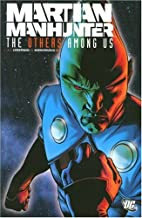 Martian Manhunter: Others Among Us by A. J.…