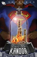 Superman: Bottle City of Kandor by Edmond…