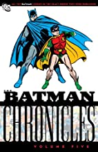 Batman Chronicles, Vol. 5 by Bill Finger