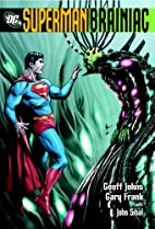 Superman: Brainiac by Geoff Johns