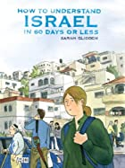 How to Understand Israel in 60 Days or Less…