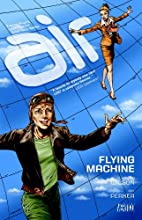 Air Vol. 2: Flying Machine by G. Willow…