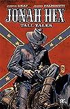 Gray, Justin: Jonah Hex: Tall Tales (All Star Western)