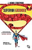 Straczynski, Michael J.: Superman: Grounded Vol. 1