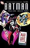 Dini, Paul: Batman: Mad Love and Other Stories