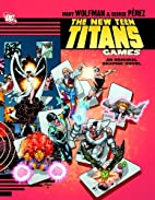 New Teen Titans: Games by Marv Wolfman