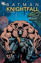 Batman: Knightfall, Vol. 1 by Doug Moench