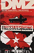 DMZ, Volume 11: Free States Rising by Brian…