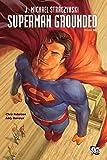 Straczynski, J. Michael: Superman: Grounded Vol. 2 (Superman (Graphic Novels))
