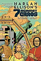 Harlan Ellison's 7 Against Chaos by…