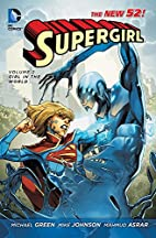 Supergirl Volume 2: Girl in the World by…