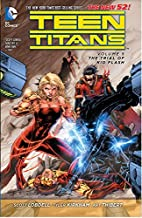 Teen Titans Volume 5: The Trial of Kid Flash…