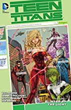 Teen Titans Vol. 1: Blinded by the Light by…