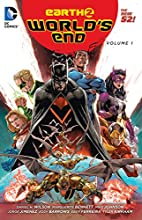 Earth 2 - World's End Volume 1 by Daniel H.…