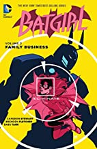 Batgirl Volume 2: Family Business by Cameron…