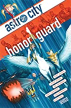 Astro City: Honor Guard by Kurt Busiek