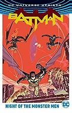 Batman (Rebirth) Night of the Monster Men by…