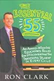 Clark, Ron: The Essential 55: An Award-Winning Educator&#39;s Rules for Discovering the Successful Students in Every Child