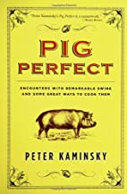 Pig Perfect: Encounters with Remarkable…