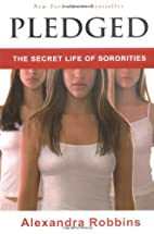 Pledged: The Secret Life of Sororities by…