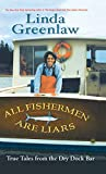 Greenlaw, Linda: All Fishermen Are Liars: True Tales From The Dry Dock Bar