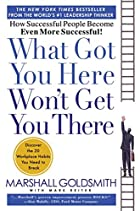 What Got You Here Won't Get You There: How…