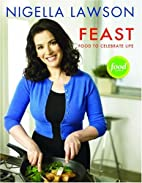 Feast: Food to Celebrate Life by Nigella…