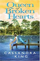 Queen of Broken Hearts by Cassandra King