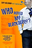 Lucy Kellaway: Who Moved My Blackberry?