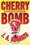 Konrath, J. A.: Cherry Bomb (Jacqueline)