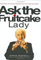 Ask the Fruitcake Lady: Everything You Would…
