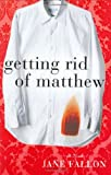 Jane Fallon: Getting Rid of Matthew