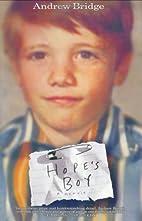 Hope's Boy: A Memoir by Andrew Bridge