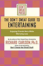 The Don't Sweat Guide to Entertaining:…
