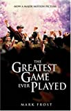 Frost, Mark: Greatest Game Ever Played, The Movie Tie-In Edition