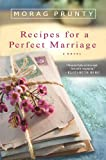 Prunty, Morag: Recipes for a Perfect Marriage