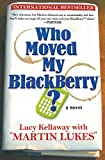 Kellaway, Lucy: Who Moved My Blackberry?