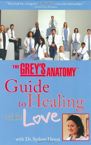the-greys-anatomy-guide-to-healing-with-love-with-dr-sydney-heron