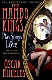 Hijuelos, Oscar: The Mambo Kings Play Songs of Love