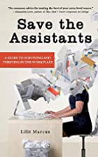 Save the assistants : a guide to surviving…