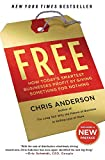 Anderson, Chris: Free: How Today's Smartest Businesses Profit by Giving Something for Nothing