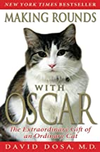 Making Rounds with Oscar: The Extraordinary…