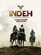 Indeh: A Story of the Apache Wars by Ethan…