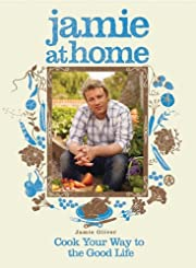 Jamie at Home: Cook Your Way to the Good…