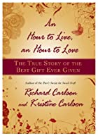 An Hour to Live, an Hour to Love: The True…
