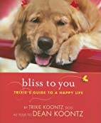 Bliss to You: Trixie's Guide to a Happy…