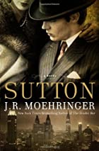 SUTTON by J.R. Moehringer--image from LibraryThing via Amazon.com